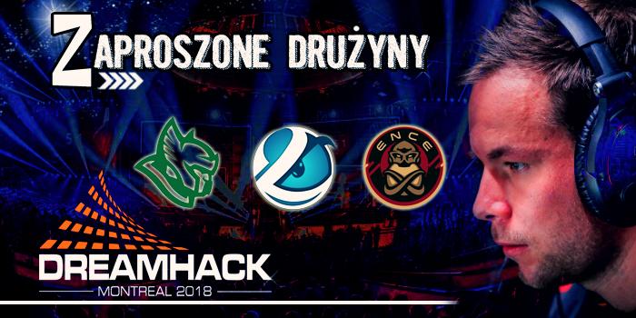 ENCE, Heroic i Luminosity pierwszymi drużynami DreamHacka Montreal 1